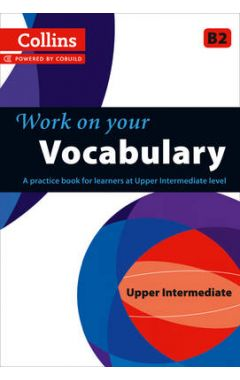 Vocabulary: B2 (Collins Work on Your...)