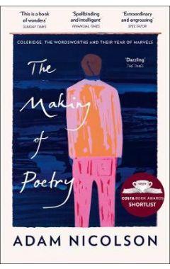 Making of Poetry: Coleridge, the Wordsworths and Their Year of Marvels