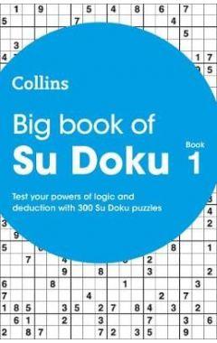 Big Book of Su Doku book 1: 300 Su Doku puzzles