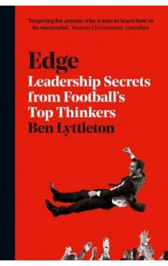 Edge: Leadership Secrets from Footballs's Top Thinkers