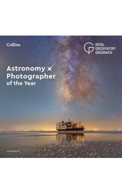 Astronomy Photographer of the Year: Collection 8