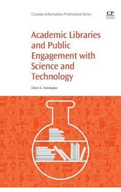 Academic Libraries and Public Engagement With Science and Technology