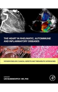 The Heart in Rheumatic, Autoimmune and Inflammatory Diseases: Pathophysiology, Clinical Aspects and