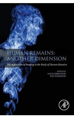 Human Remains: Another Dimension: The Application of Imaging to the Study of Human Remains