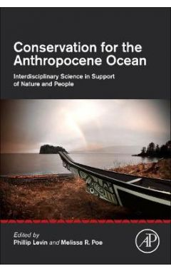 Conservation for the Anthropocene Ocean: Interdisciplinary Science in Support of Nature and People
