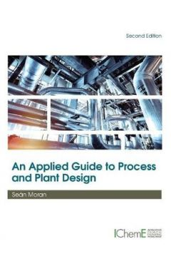 An Applied Guide to Process and Plant Design [pod]