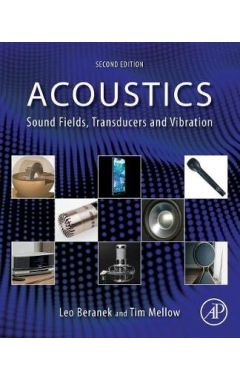 Acoustics: Sound Fields, Transducers and Vibration 2e