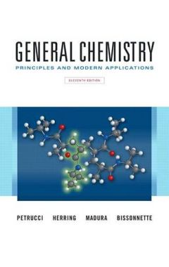 GENERAL CHEMISTRY: PRINCIPLES AND MODERN APPLICATIONS PLUS MASTERINGCHEMISTRY 11e