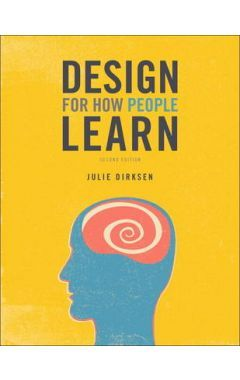 DESIGN FOR HOW PEOPLE LEARN ( VOICES THAT MATTER ) 2E