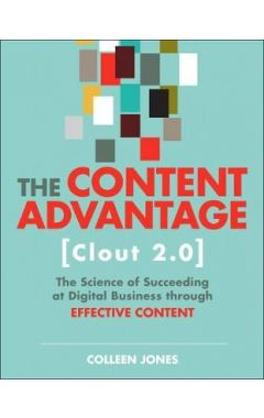 The Content Advantage (Clout 2.0): The Science of Succeeding at Digital Business through Effective C