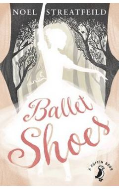 BALLET SHOES (PUFFIN CLASSICS)