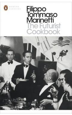 THE FUTURIST COOKBOOK (PENGUIN CLASSICS)