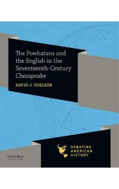 The Powhatans and the English in the Seventeenth-Century Chesapeake