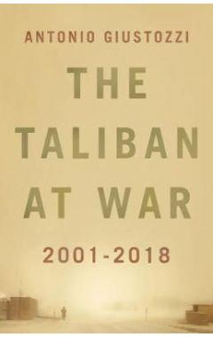 The Taliban at War: 2001 - 2018