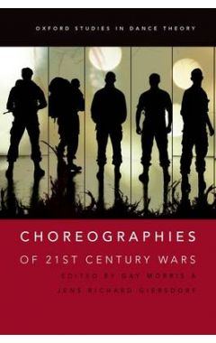 Choreographies of 21st Century Wars