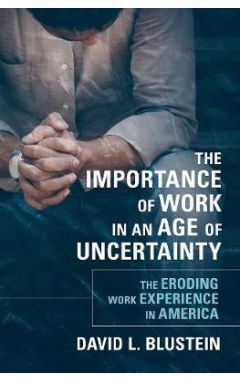 The Importance of Work in an Age of Uncertainty