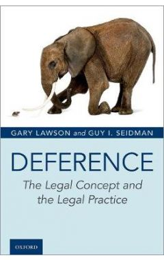 Deference: The Legal Concept and the Legal Practice