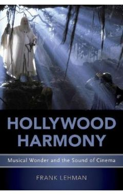 (POD)Hollywood Harmony: Musical Wonder and the Sound of Cinema