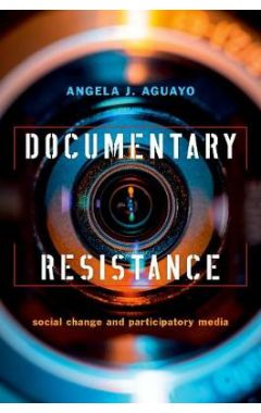 Documentary Resistance: Social Change and Participatory Media