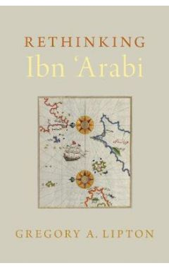 Rethinking Ibn 'Arabi