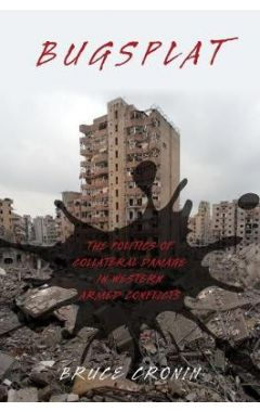 [POD]Bugsplat: The Politics of Collateral Damage in Western Armed Conflicts
