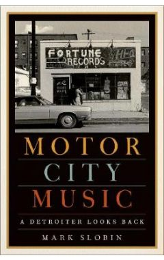 Motor City Music: A Detroiter Looks Back