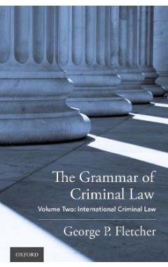 (vol 2 only)The Grammar of Criminal Law: International Criminal Law