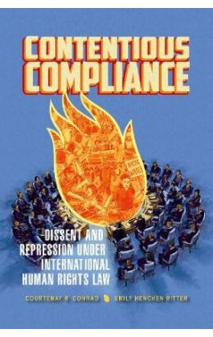 Contentious Compliance: Dissent and Repression under International Human Rights Law
