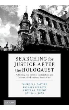 Searching for Justice After the Holocaust: Fulfilling the Terezin Declaration and Immovable Property
