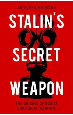 Stalin's Secret Weapon: The Origins of Soviet Biological Warfare