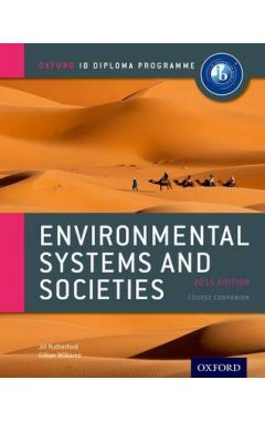 Oxford IB Diploma Programme: Environmental Systems and Societies Course Companion