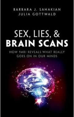 SEX, LIES, AND BRAIN SCANS HOW FMRI REVEALS WHAT REALLY GOES ON IN OUR MINDS