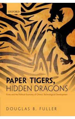 Paper Tigers, Hidden Dragons: