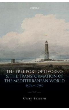 [pod] The Free Port of Livorno and the Transformation of the Mediterranean World
