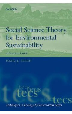 Social Science Theory for Environmental Sustainability: A Practical Guide