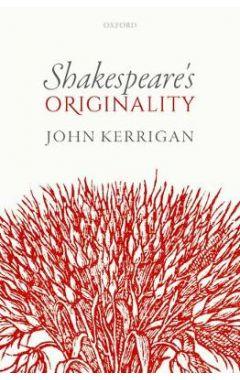 Shakespeare's Originality 1st Edition