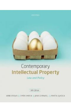 Contemporary Intellectual Property: Law and Policy 5E