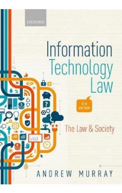 Information Technology Law: The Law and Society 4e
