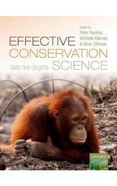 Effective Conservation Science: Data Not Dogma