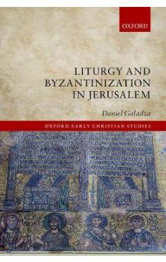 Liturgy and Byzantinization in Jerusalem