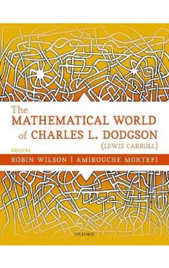 The Mathematical World of Charles L. Dodgson