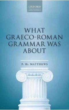What Graeco-Roman Grammar Was About