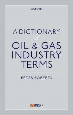 A Dictionary of Oil & Gas Industry Terms