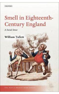Smell in Eighteenth-Century England: A Social Sense