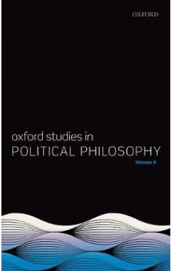 Oxford Studies in Political Philosophy Volume 6