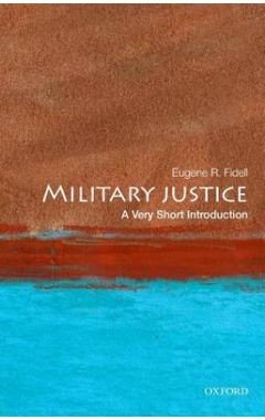 (POD)MILITARY JUSTICE: A VERY SHORT INTRODUCTION
