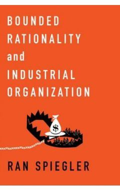 [pod] BOUNDED RATIONALITY AND INDUSTRIAL ORGANIZATION
