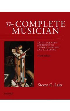 The Complete Musician An Integrated Approach to Theory, Analysis, and Listening  (Paperback)