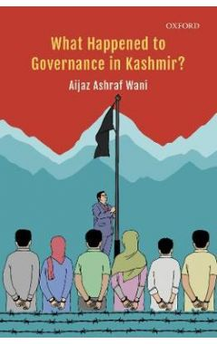 What Happened to Governance in Kashmir?