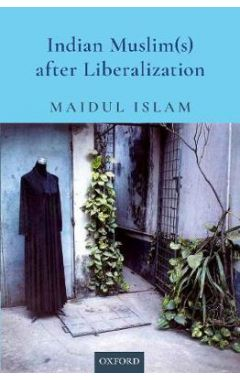 Indian Muslim(s) After Liberalization